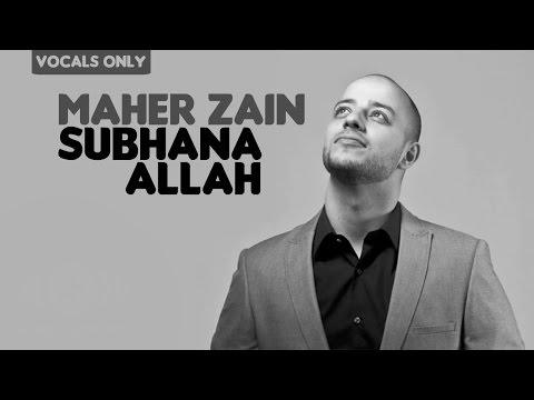 Maher Zain - Subhana Allah | Vocals Only (No Music)