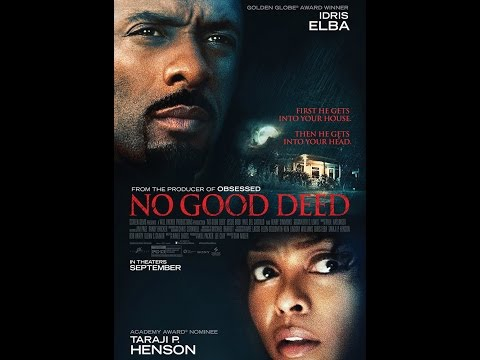 No Good Deed Movie Review | Chasing Cinema