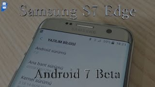 Samsung S7 edge android 7 BETA Deneyimi