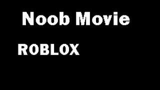 The Noob Movie Trailer (Bad lmao)