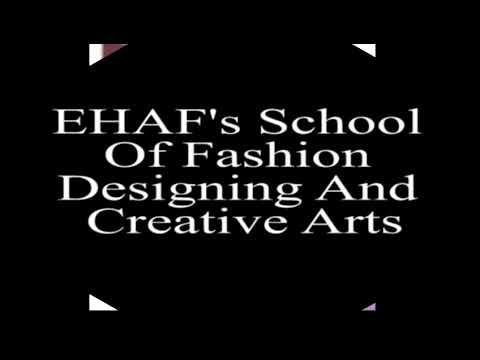 EHAF School of Fashion Designing.