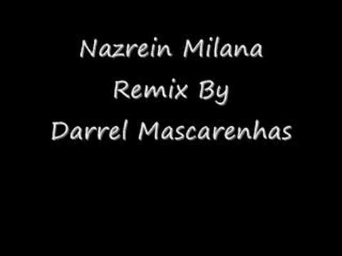 Nazrein Milana Remix Of JTYJN By Darrel Mascarenhas
