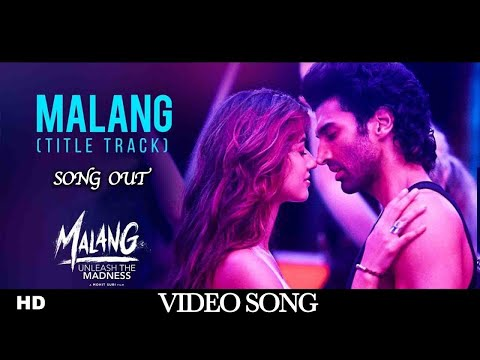 Malang Title Track Video Song Out Aditya Roy Kapur Disha P - Anil K - Kunal K Ved S Mohit S