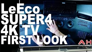 LeEco Super4 4K HDR TVs First Look