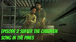 "The Walking Dead:Season 4: ""The Final Season"" Episode 2 ""Suffer The Children"" Song: In The Pines"
