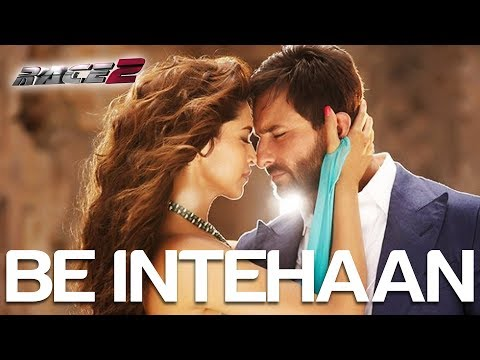 Be Intehaan - Race 2 I Saif Ali Khan & Deepika Padukone | Atif...