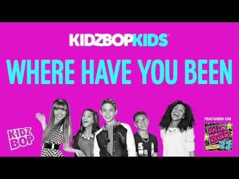 KIDZ BOP Kids - Where Have You Been (KIDZ BOP 23)