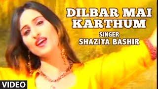 Download Dilbar Mai Karthum (Kashmiri Video Song) - Dilbar Album - Shaziya Bashir 3Gp Mp4