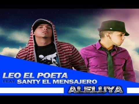 Leo El Poeta ft. Santy El Mensajero - Aleluya - 2013