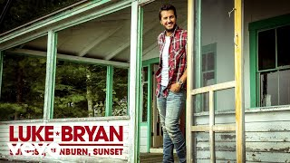Download Luke Bryan  Sunrise Sunburn Sunset Audio MP3