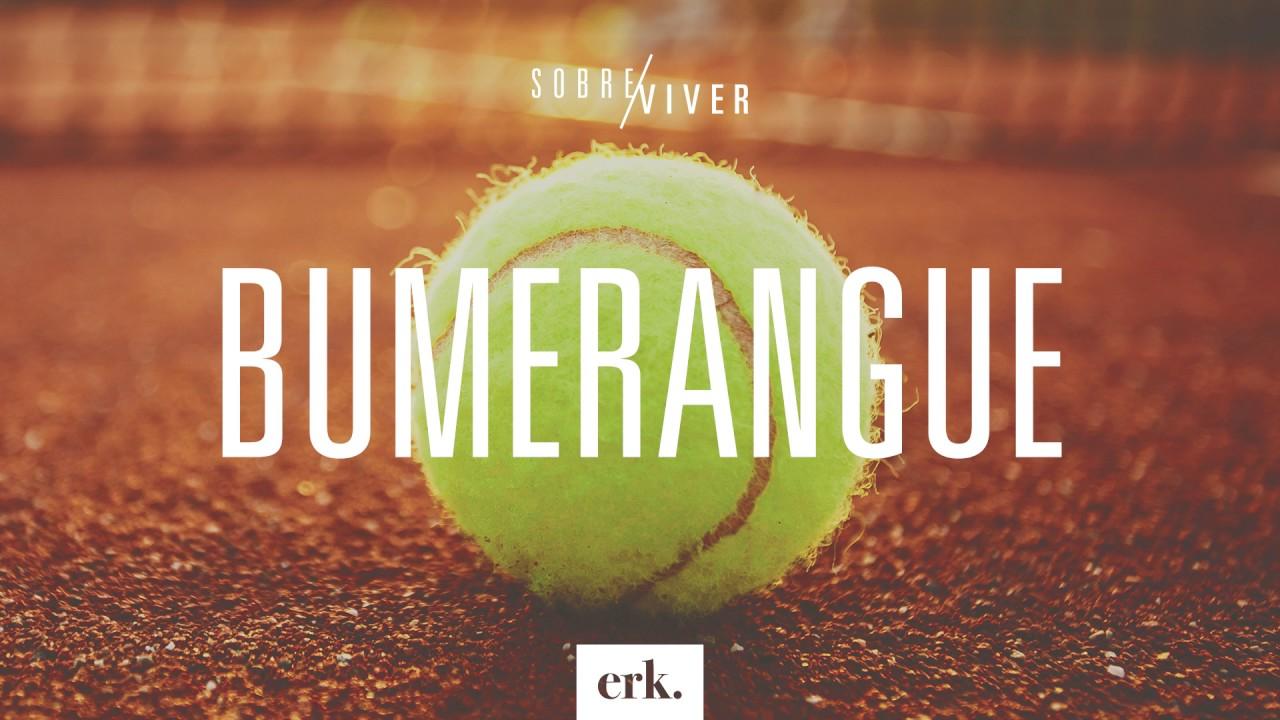 Sobre Viver #146 - Bumerangue / Ed René Kivitz