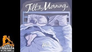 (4.72 MB) Kehlani - Till the Morning (prod. by Jahaan Sweet) [Thizzler.com] Mp3