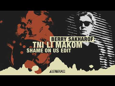 Berry Sakharof - Tni Li Makom (Shame On Us Edit)