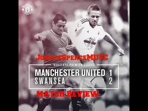 Manchester United 1-2 Swansea City. - MATCH REVIEW