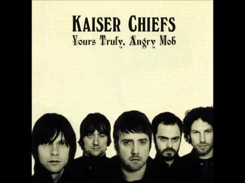 Kaiser Chiefs - Yours Truly, Angry Mob (Full Album)