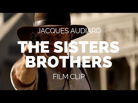 The Sisters Brothers - Jacques Audiard Film Clip (2018)