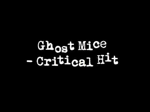 Ghost Mice - Critical Hit
