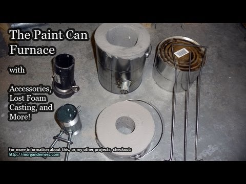 Paint Can Furnace with Accessories. Lost Foam Casting. and More!