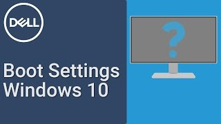 How to Configure Boot Settings in Windows 10 (Official Dell Tech Support)