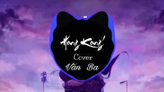 HongKong1 Cover Beat | OFFICIAL MV | VĂN BA
