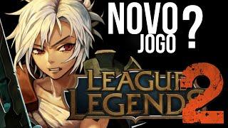 Teoria Gamer League Of Legends 2 Novo Jogo Da Riot Games Vindo A
