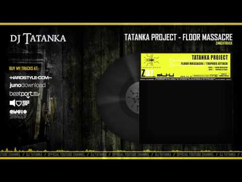 Tatanka Project - Floor Massacre (HQ)