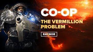 StarCraft 2 Co-Op | Commander Raynor | The Vermillion Problem