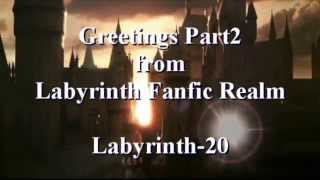 20:Greetings from Labyrinth Fanfic Realm