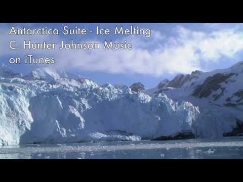 Antarctic Suite Ice Melting on iTunes ©2009 C.Hunter Johnson USA 75%.mp4