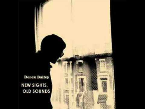 Derek Bailey - This Is The Age Of Oddities Let Loose