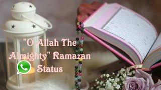 """O Allah the Almighty"" WhatsApp Status video."