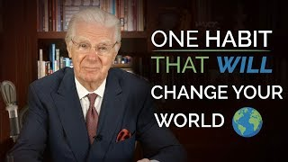 One HABIT That Will Change Your World - Bob Proctor