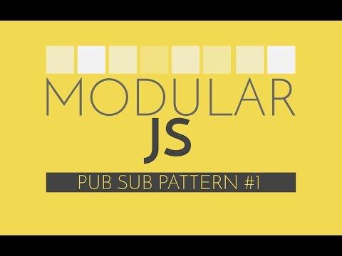 Modular Javascript #4 - PubSub Javascript Design Pattern