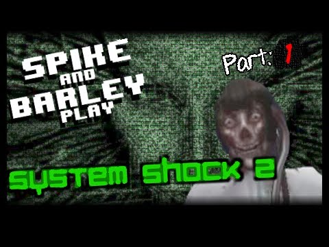 System Shock 2 (Part 1) - COOP - Spike & Barley Play