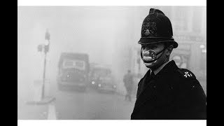 The Great Stink II - The Smog of London 1952.