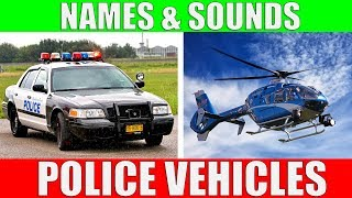 POLICE VEHICLES Names and Sounds for Kids - Police Cars Vocabulary for Children, Toddlers, Babies
