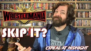 Wrestlemania 35: See It Or Skip It? (WWE 2019)