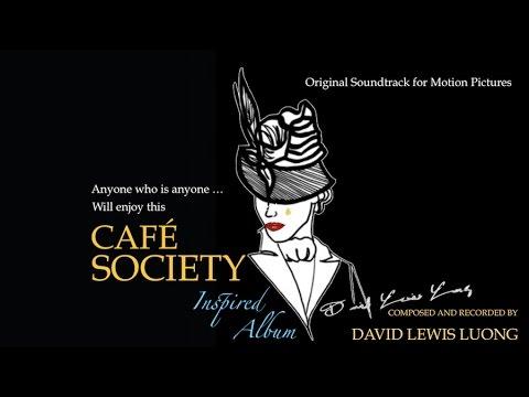 Cafe Society & Cafe Society Soundtrack: A Cafe Society Songs Inspired Jazz & Jazz Music Album