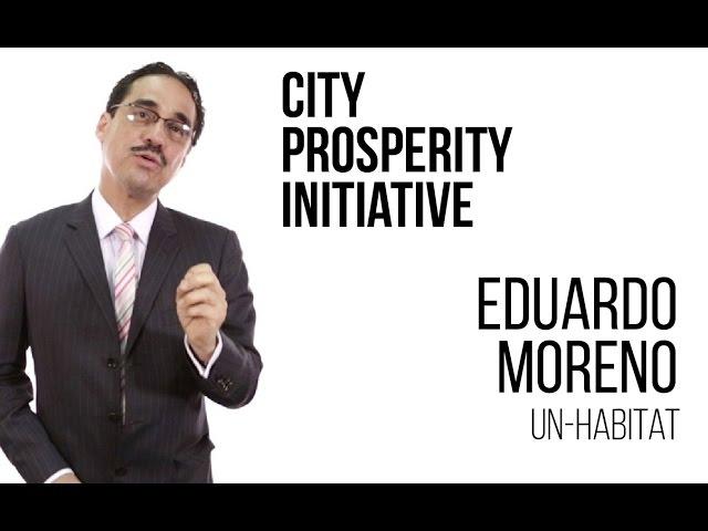 Eduardo Lopez Moreno - The City Prosperity Initiative