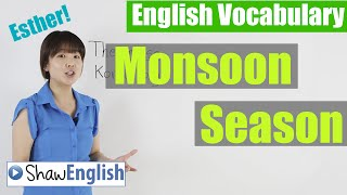 Monsoon Season, Shaw English Vocabulary 7