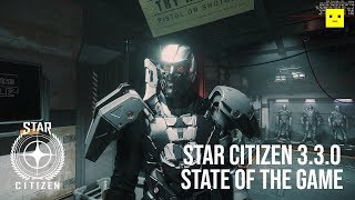 Star Citizen Alpha 3.3.0 State of The Game