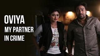 """Shiva – """"Oviya is my Partner in Crime"""""""