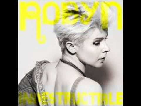 Robyn Indestructible