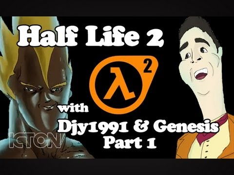 Let's Play: Half Life 2 with Djy1991 and Genesis! [Part 1]