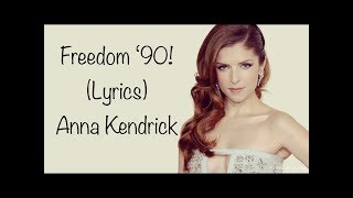 Anna Kendrick - Freedom! '90 | Lyrics