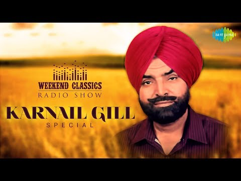 Weekend Classic Radio Show | Karnail Gill Special | HD Songs | Rj Khushboo