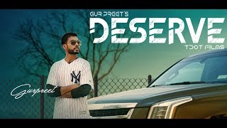DESERVE (Full ) Gur Preet | Rahul Chahal | Latest Punjabi Song 2018 | GEET MP3