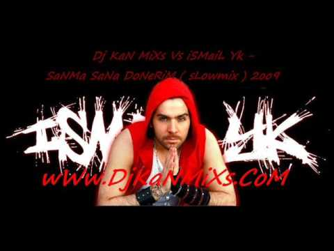 Dj Kan Mixs Vs Ismail Yk - Sanma Sana Donerim ( Slowmix ) Video.wmv video
