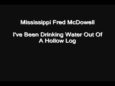 Rural Blues 2 -- track 1 of 12 -- Mississippi Fred McDowell -- I've Been Drinking Water Out Of ...