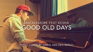 Macklemore Feat Kesha Good Old Days Piano Sheets